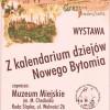 """Muzeum Miejskie zaprasza do zwiedzania wystawy """"Z kalendarium dziejów Nowego Bytomia"""""""