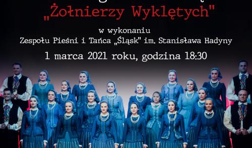 """1 marca – koncert online Zespołu Pieśni i Tańca """"Śląsk"""" z okazji Narodowego Dnia Pamięci """"Żołnierzy Wyklętych""""."""